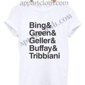 Bing And Green And Geller And Buffay And Tribbiani Funny Shirts