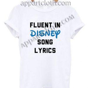 Fluent In Disney Song Lyrics Funny Shirts