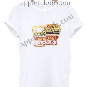 Good Food We're Closed Funny Shirts