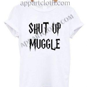 Harry Potter Shut Up Muggle Funny Shirts
