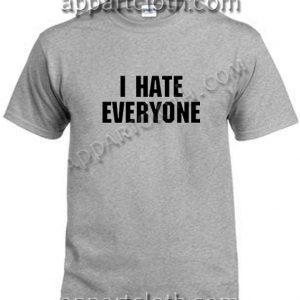 I Hate Everyone Funny Shirts