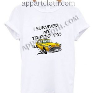 I Survived My Trip To NYC Funny Shirts