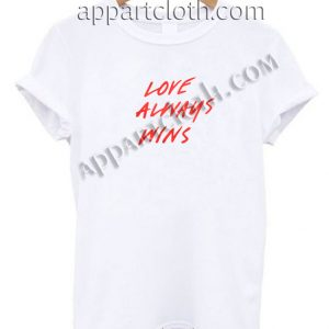 Love always wins Funny Shirts