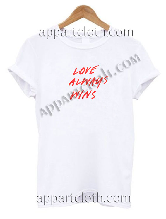 Love Always Wins Funny Shirts Funny America Shirts
