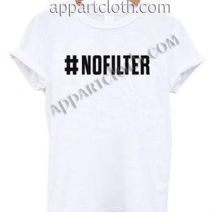 NO FILTER Funny Shirts Size S,M,L,XL,2XL