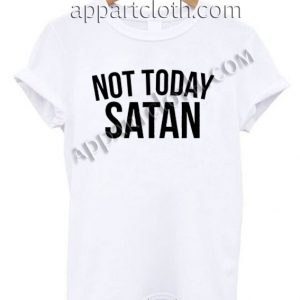 Not Today Satan Funny Shirts
