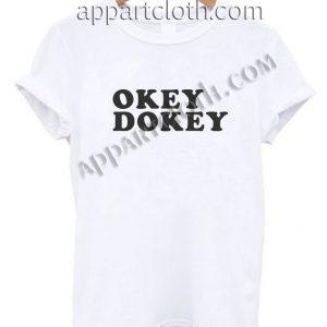 Okey Dokey Funny Shirts