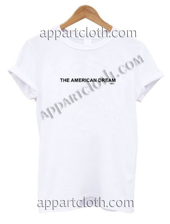 The american dream 1931 Funny Shirts For Guys Size S,M,L,XL,2XL