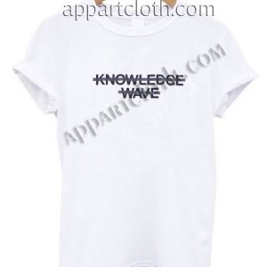 knowledge wave Funny Shirts For Guys Size S,M,L,XL,2XL