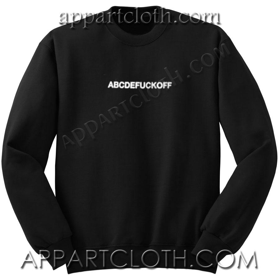 AbcdeFuck off Funny Shirts Unisex Sweatshirts