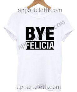 Bye Felicia Funny Shirts