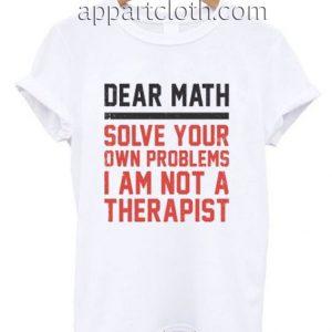 Dear Math Style Funny Shirts