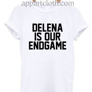 Delena is our endgame Funny Shirts
