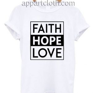 Faith Hope Love Funny Shirts