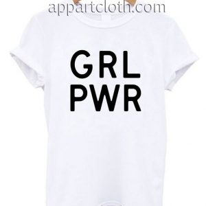 GRL PWR Funny Shirts