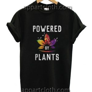 Powered By Plants Funny Shirts