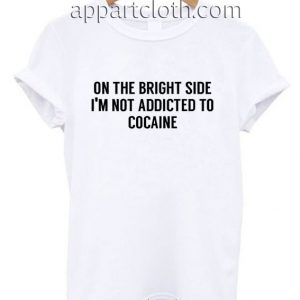 The bright side Funny Shirts