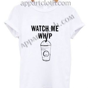 Watch Me Whip Funny Shirts