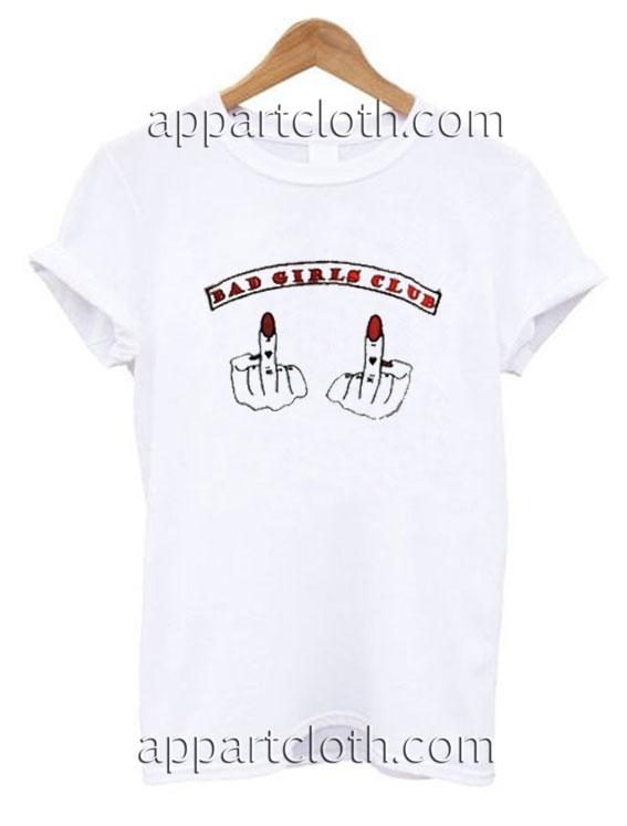 e9b37998163 Bad Girls Club Funny Shirts