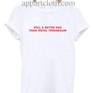 Better than Royal Tenenbaum Funny Shirts
