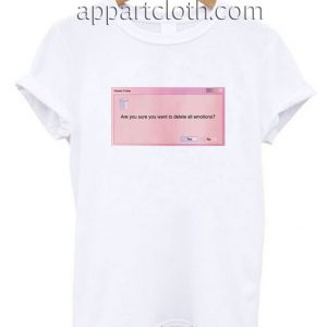 Delete All Emotions Funny Shirts