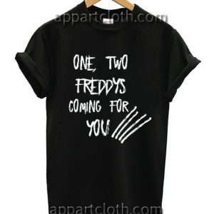 Freddys Coming For You Funny Shirts