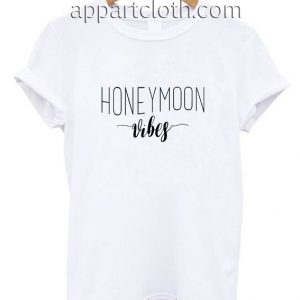Honeymoon Vibes Funny Shirts