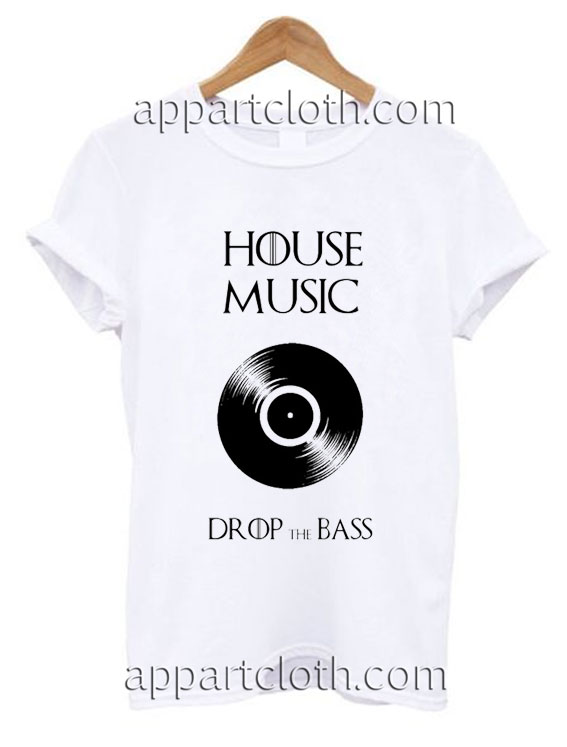 House Music A Game Of Thrones Funny Shirts