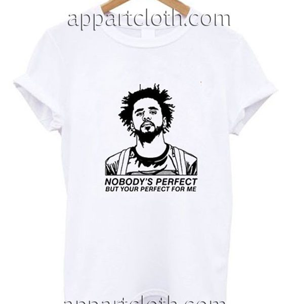 Nobody's Perfect Funny Shirts
