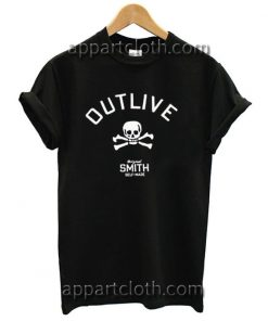 Outlive Original Smith Funny Shirts