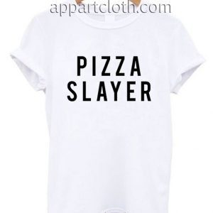 Pizza Slayer Funny Shirts
