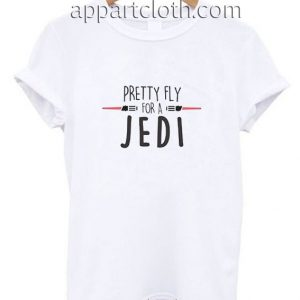 Pretty Fly For A Jedi Star Wars Funny Shirts