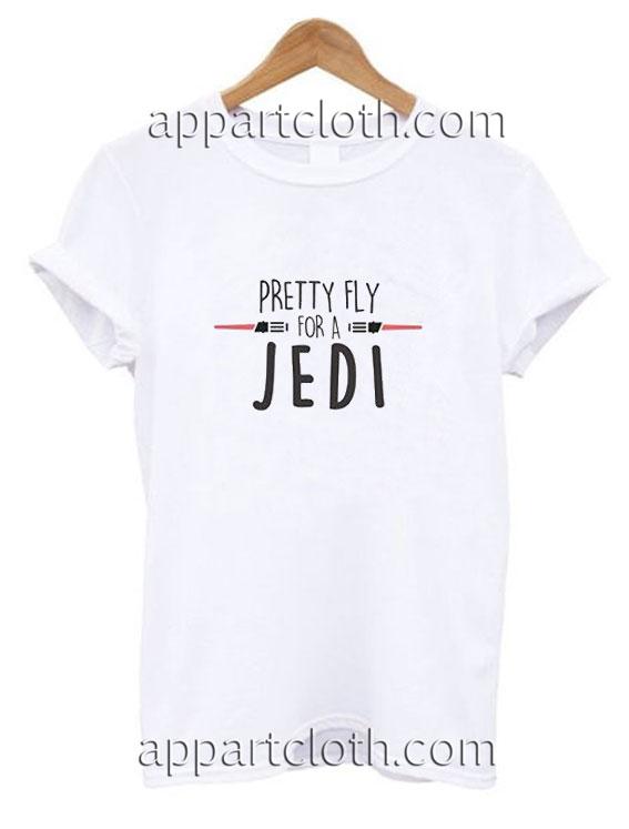 5299c49b Pretty Fly For A Jedi Star Wars Funny Shirts, Funny America Shirts