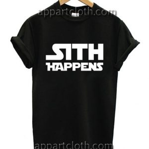 Star Wars Sith Happens Funny Shirts