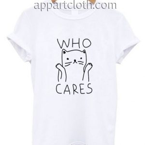 Who Cares Cat Funny Shirts