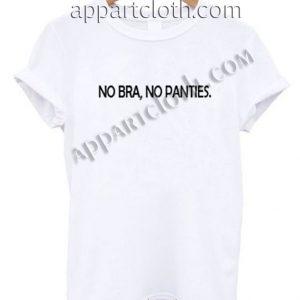 No bra no panties Funny Shirts
