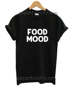 Food mood Funny Shirts