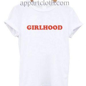 Girlhood Funny Shirts