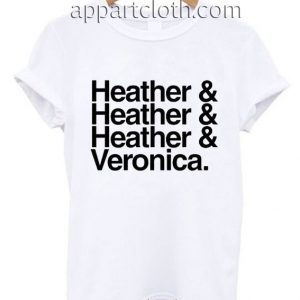 Heather Heather Heather Veronica Funny Shirts