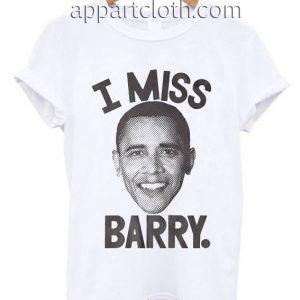 I Miss Barry Funny Shirts