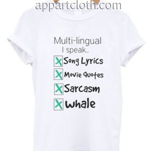 Multi lingual I Speak Quote Funny Shirts