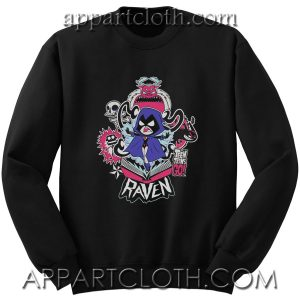 Teen Titans Go Raven Unisex Sweatshirts