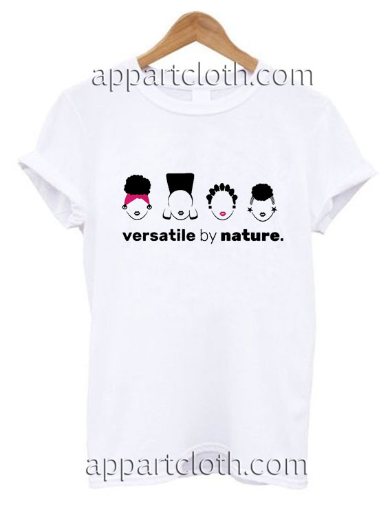 Versatile by Nature Funny Shirts