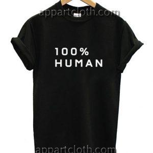 100% Human Funny Shirts