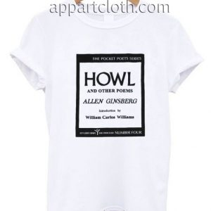 HOWL Allen Ginsberg Funny Shirts