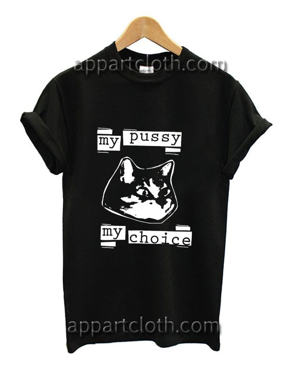 My Pussy My Choice Funny Shirts