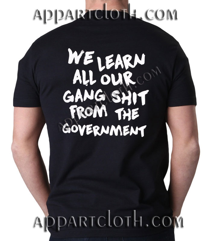 We Learn All Our Gang Shit Government