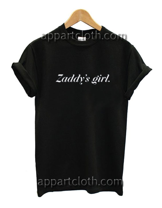 Zaddy Girl Funny Shirts