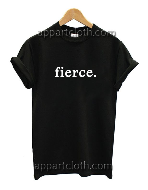 Fierce Funny Shirts