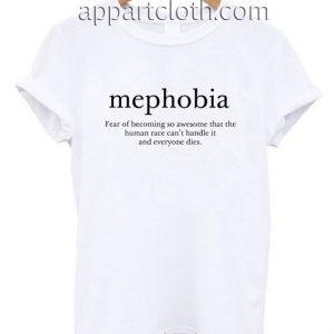 Mephobia Funny Shirts